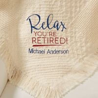 Personalized Retirement Afghan - Relax Youre..