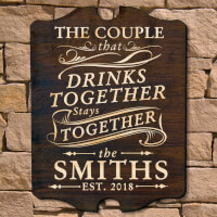 Drink Together Stay Together Custom Wall Sign..