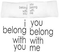 Belong Together Pillowcases