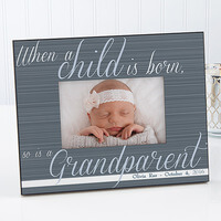 A Grandparent Is Born Personalized Frame - 4x6..