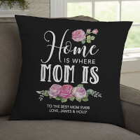 Home Is Where Mom Is Personalized 18 Throw Pillow