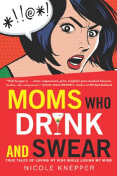 Moms Who Drink and Swear Book