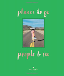 Kate Spade: Places to go, People to see Book