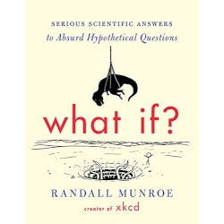 Funny Birthday Gifts for Coworkers:What If?: Serious Scientific Answers To..