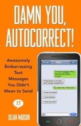 Damn You, Autocorrect!