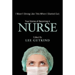 Gifts for Women Under $25:True Stories Of Becoming A Nurse