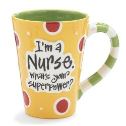 Funny Gifts:Im A Nurse Whats Your Super Power? Mug