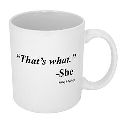 Funny Gifts for Coworkers:Thats What She Said Coffee Mug