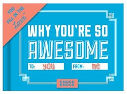 Why Youre So Awesome (Fill In Journal)