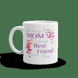 Mom Is My Best Friend Mug